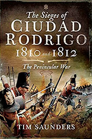 The Sieges of Ciudad Rodrigo 1810 and 1812: The Peninsular War